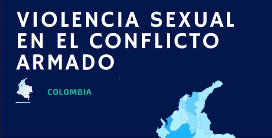 Colombia: Qué dice la norma sobre los casos de violencia sexual contra la mujer en el conflicto armado